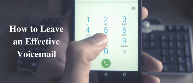 hand holding phone with text HOW TO LEAVE EFFECTIVE VOICEMAILS